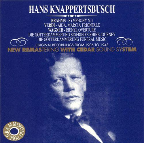 Brahms: Symphony No. 3; Giuseppe Verdi: Aida, Marcia Trionfale; Wagner: Rienzi Overture; Götterdämmerung (Excerpts)