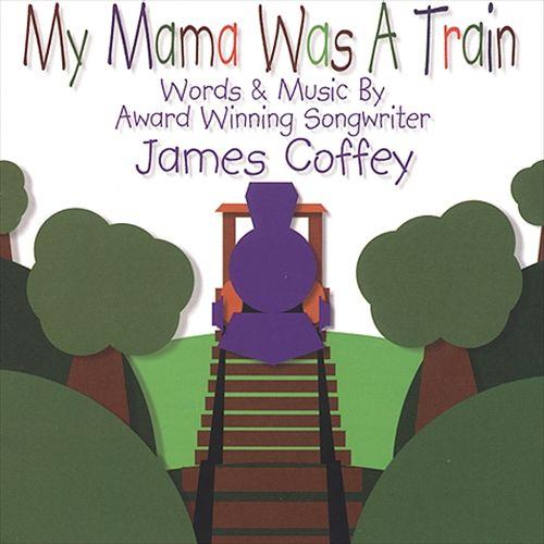 My Mama Was a Train