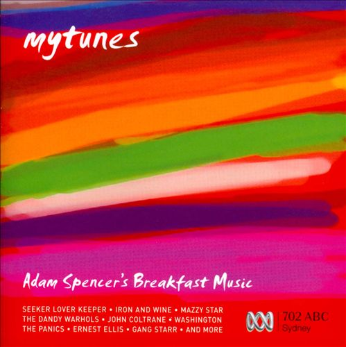 Mytunes: Adam Spencer's Breakfast Music