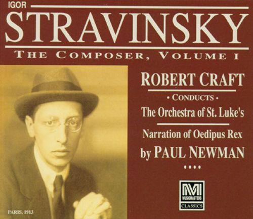Igor Stravinsky: The Composer, Vol. 1