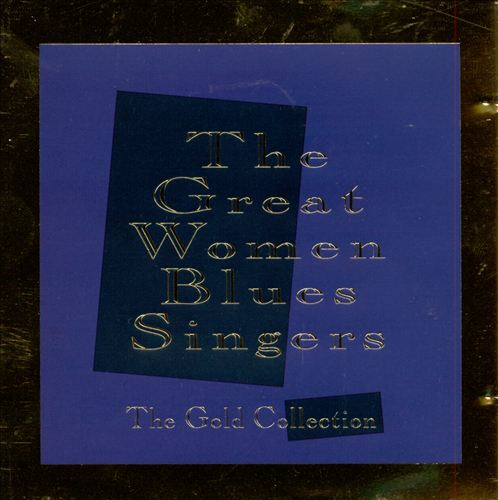 Woman Sing the Blues: The Gold Collection