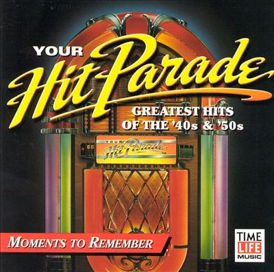 Your Hit Parade: Moments to Remember