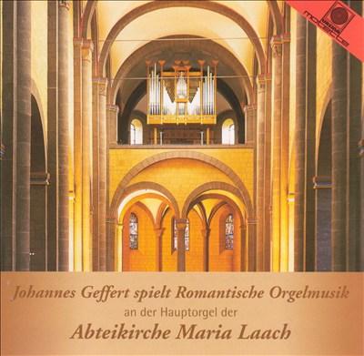 Johannes Geffert spielt Romantische Orgelmusik