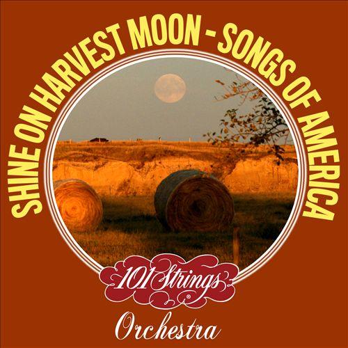 Shine On Harvest Moon: Songs of Americana