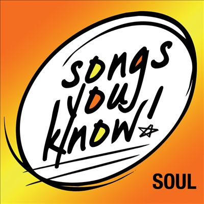 Songs You Know: Soul