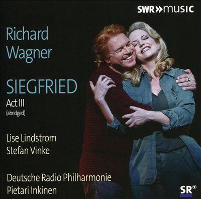 Richard Wagner: Siegried, Act III (Abridged)