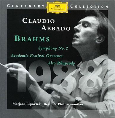 Brahms: Symphony No. 2; Academic Festival Overture; Alto Rhapsody
