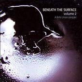 Beneath the Surface, Vol. 2: A Bella Union Sampler