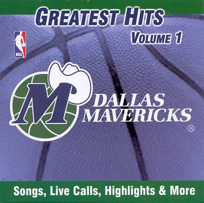 Dallas Mavericks: Greatest Hits, Vol. 1