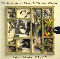 Johnny in the Echo Chamber: Dubwise Selection 1975-1976