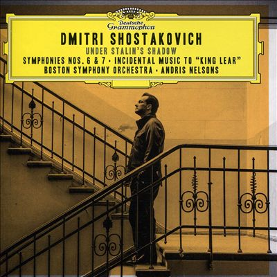 """Under Stalin's Shadow: Shostakovich – Symphonies Nos. 6 & 7; Incidental Music to """"King Lear"""""""