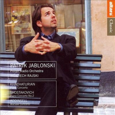 Khachaturian, Shostakovich, Addinsell: Concertos