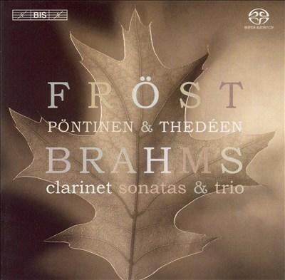 Brahms: Clarinet Sonatas & Trio