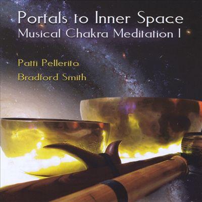 Portals To Inner Space/Musical Chakra Meditation, Vol. I