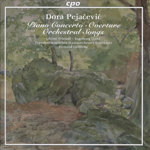 Dora Pejacevic: Piano Concerto; Overture; Orchestral Songs