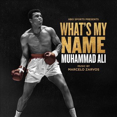 What's My Name: Muhammad Ali [Original Motion Picture Soundtrack]
