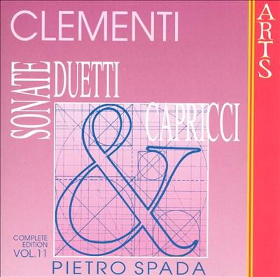 Muzio Clementi: Sonate, Duetti & Capricci, Vol. 11