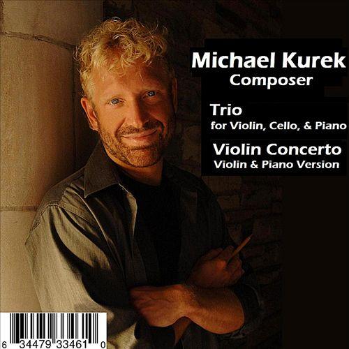 Michael Kurek: Trio and Violin Concerto