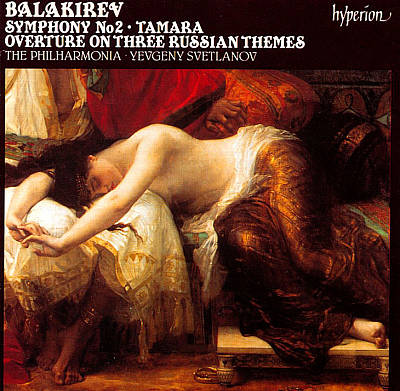 Balakirev: Symphony No. 2; Tamara; Overture on Three Russian Themes