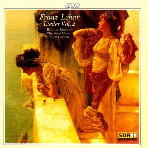 Franz Lehár: Lieder Vol. 2