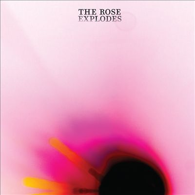 The Rose Explodes