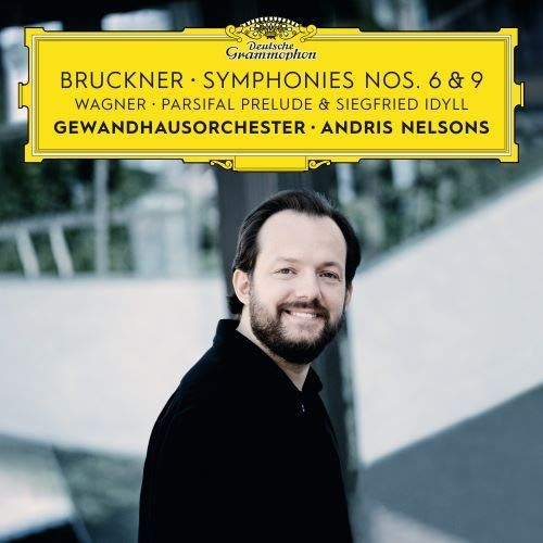 Bruckner: Symphonies Nos. 6 & 9; Wagner: Siegfried Idyll; Parsifal Prelude