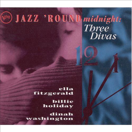 Jazz 'Round Midnight: Three Divas