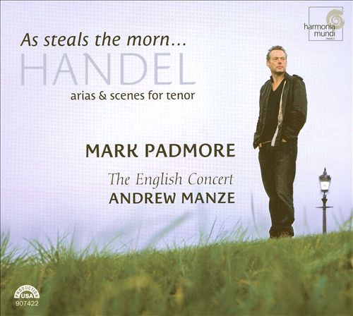 As Steals the Morn: Handel Arias & Scenes for Tenor