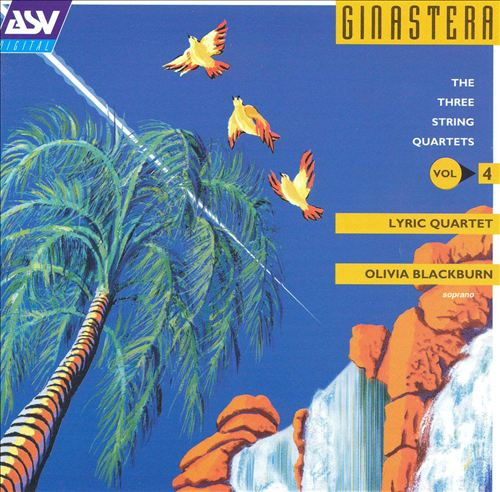 Ginastera, Vol. 4: The Three String Quartets