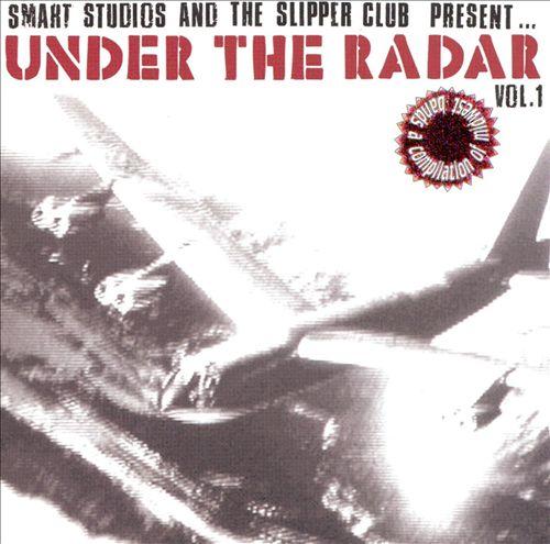 Under the Radar, Vol. 1 [Slipper Club/Redeye]