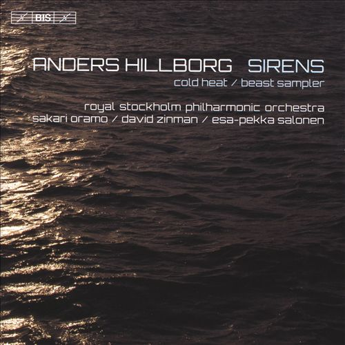 Anders Hillborg: Sirens; Cold Heat; Beast Sampler