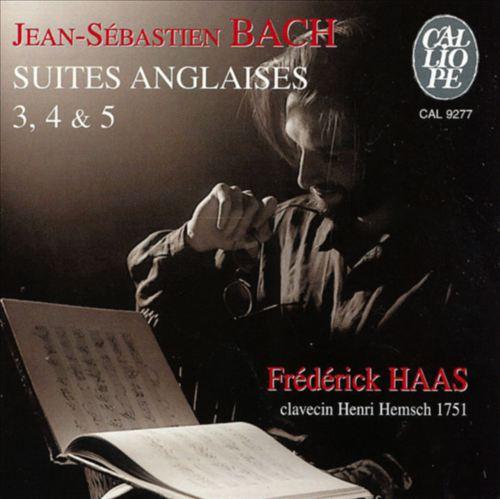 Bach: English Suiten Nos. 3, 4 & 5