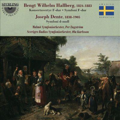 Bengt Wilhelm Hallberg: Konsertuvertyr F-dur; Joseph Dente: Symfoni d-moll