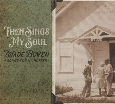 Then Sings My Soul: Songs for My Mother