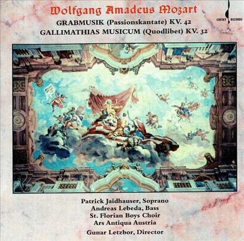 Mozart: Grabmusik KV. 42; Galimathais musicum KV. 32