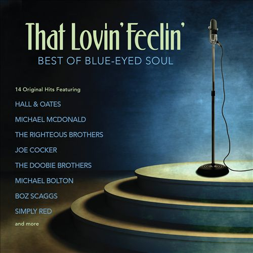 That Lovin' Feelin': Best of Blue-Eyed Soul