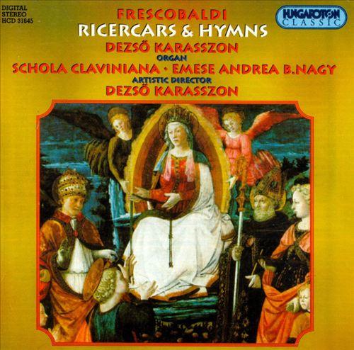Frescobald: Ricercares & Hymns