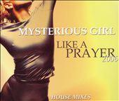 Like a Prayer 2006: House Mixes