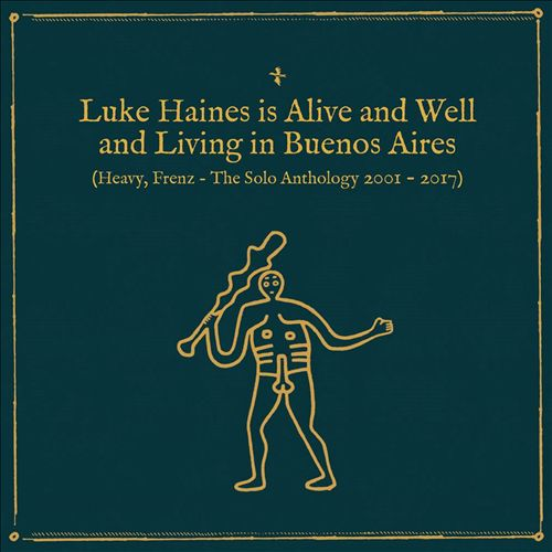 Is Alive & Well & Living in Buenos Aires: Heavy Frenz the Solo Anthology 2001-2017