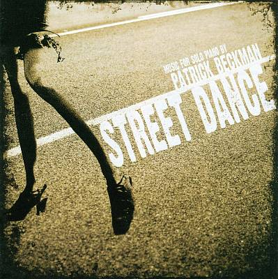 Street Dance: Music for Solo Piano by Patrick Beckman
