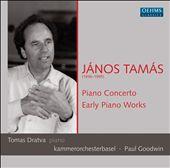 János Tamás: Piano Concerto; Early Piano Works