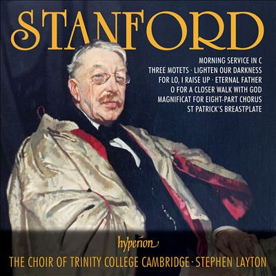 Stanford: Morning Services in C; Three Motets; Lighten Our Darkness; Etc.