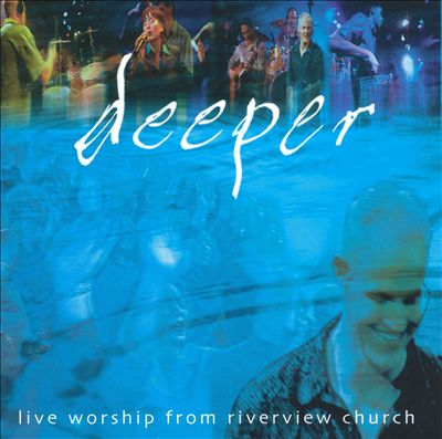 Deeper: Live Worship from Riverview Church