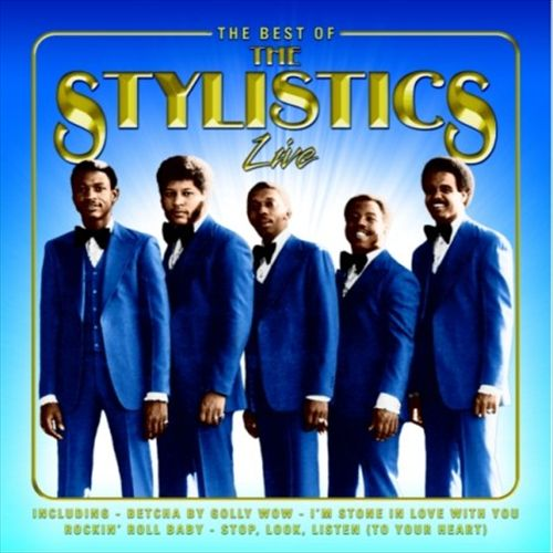 The Best of the Stylistics Live