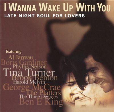 Late Night Love: I Wanna Wake Up With You