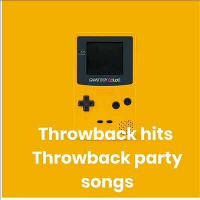 Throwback hits - Throwback party songs