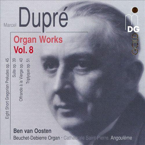 Marcel Dupré: Organ Works, Vol. 8
