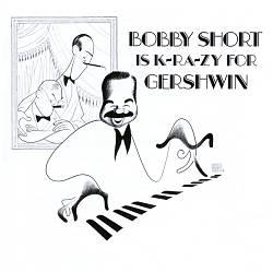 Bobby Short Is K-RA-ZY for Gershwin