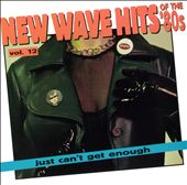 Just Can't Get Enough: New Wave Hits of the 80's, Vol. 12