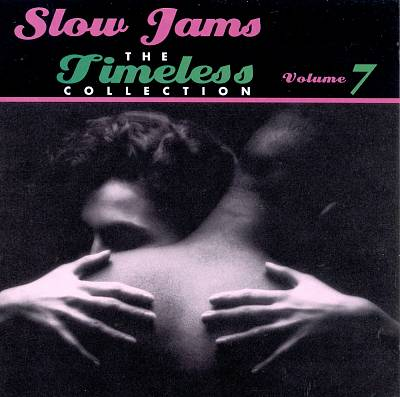 Slow Jams: The Timeless Collection, Vol. 7